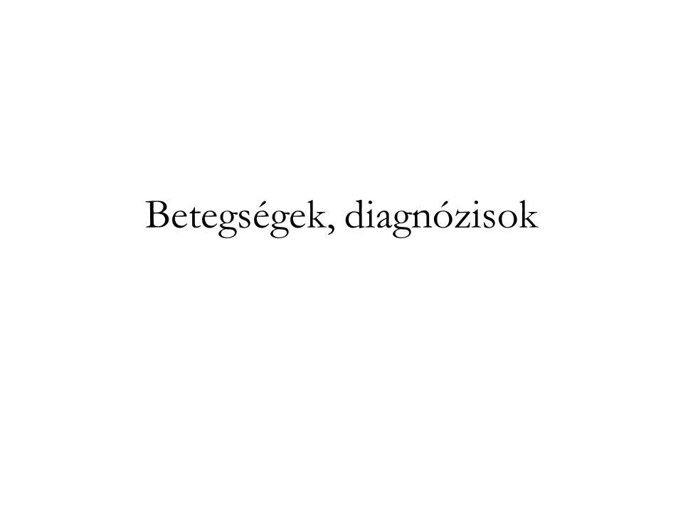 Betegségek, diagnózisok
