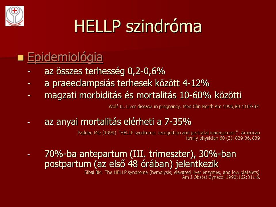 HELLP szindróma Epidemiológia - az összes terhesség 0,2-0,6%