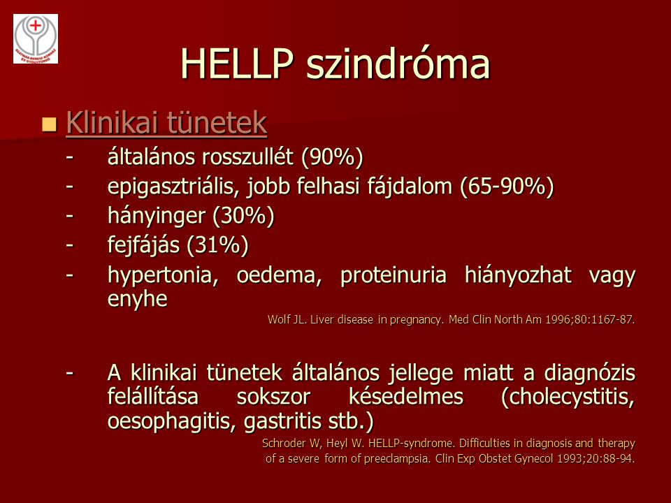 HELLP szindróma Klinikai tünetek - általános rosszullét (90%)
