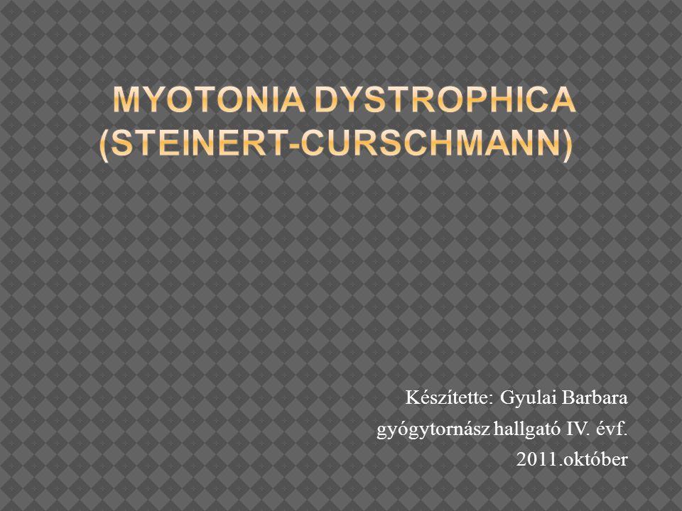 Myotonia dystrophica (Steinert-Curschmann)