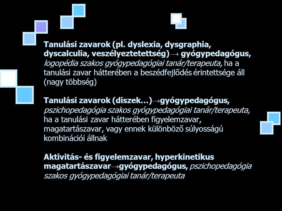 Tanulási zavarok (pl.