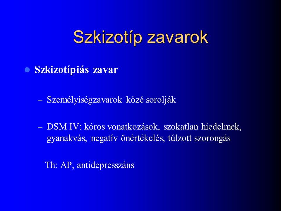 Szkizotíp zavarok Szkizotípiás zavar Személyiségzavarok közé sorolják