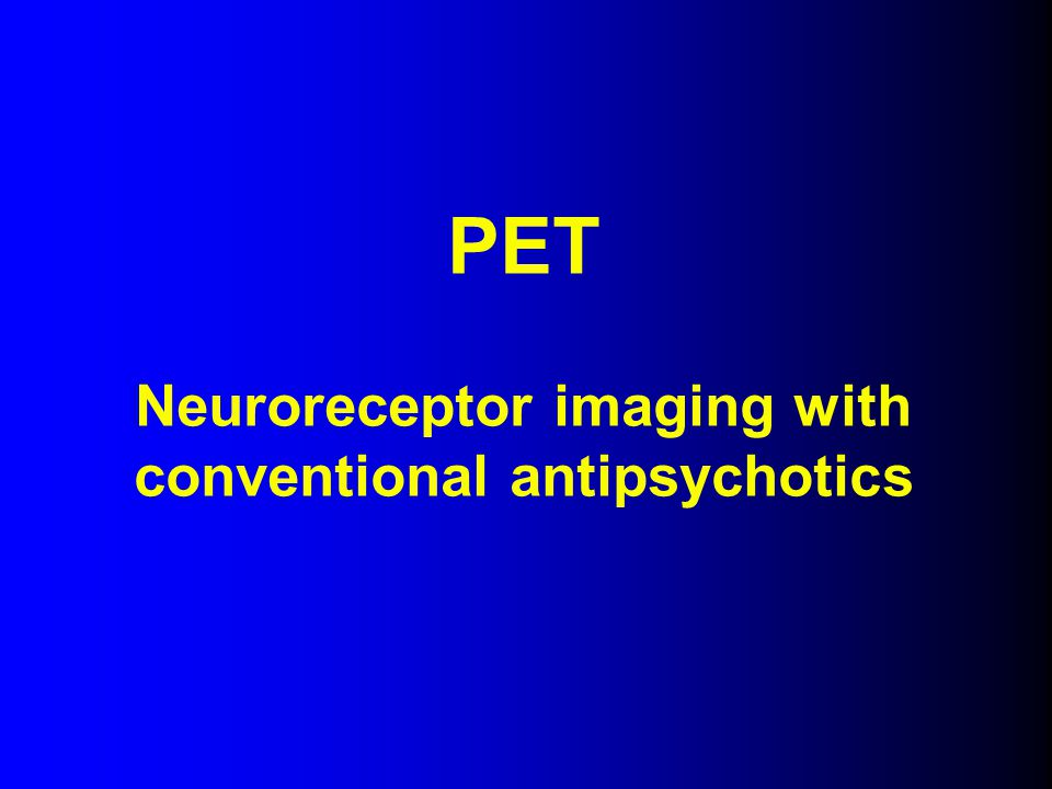 Neuroreceptor imaging with conventional antipsychotics