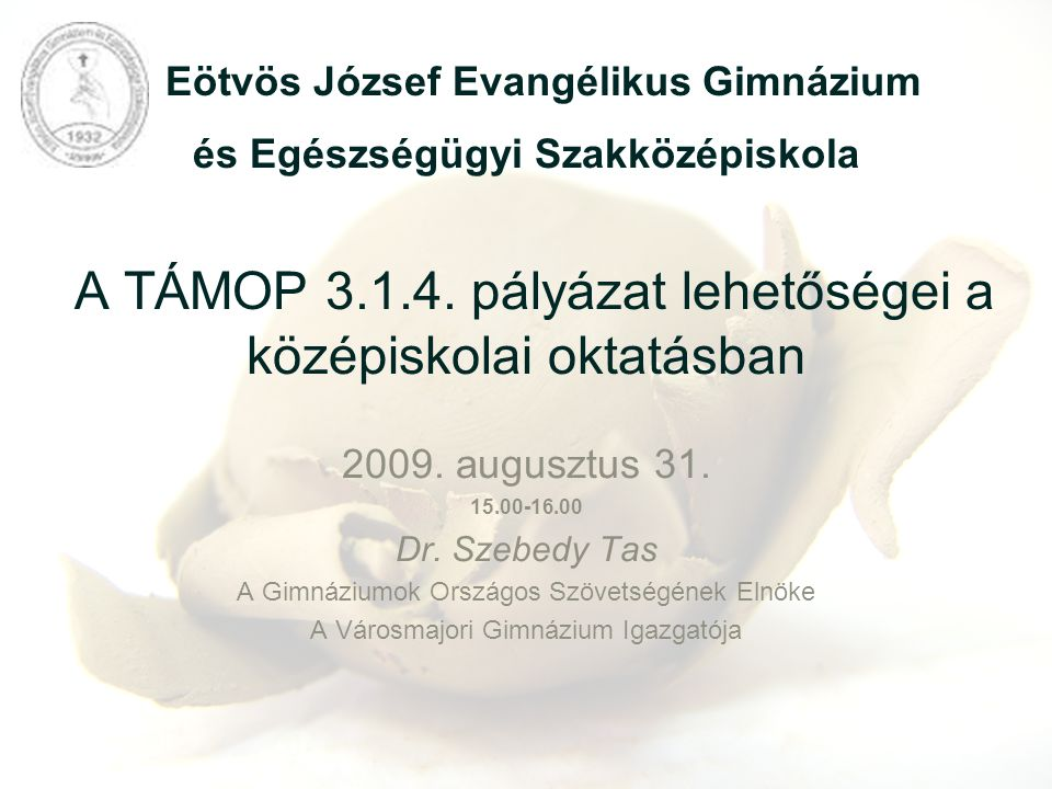 Eötvös József Evangélikus Gimnázium és Egészségügyi Szakközépiskola A TÁMOP 3.1.4. pályázat lehetőségei a középiskolai oktatásban