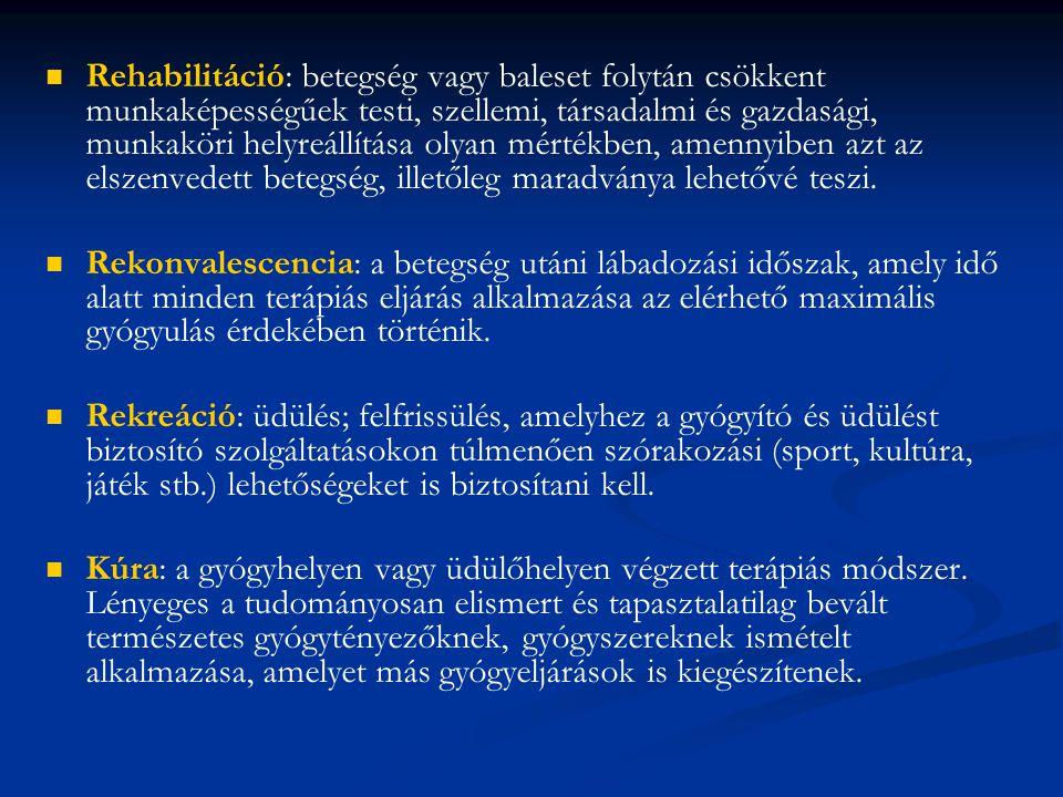 Rehabilitáció: betegség vagy baleset folytán csökkent munkaképességűek testi, szellemi, társadalmi és gazdasági, munkaköri helyreállítása olyan mértékben, amennyiben azt az elszenvedett betegség, illetőleg maradványa lehetővé teszi.