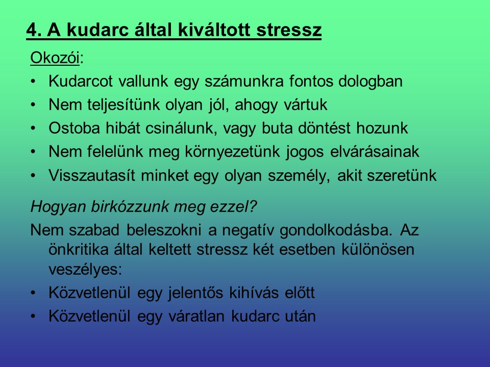 4. A kudarc által kiváltott stressz