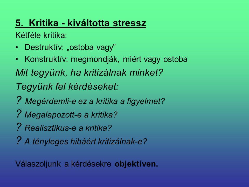 5. Kritika - kiváltotta stressz