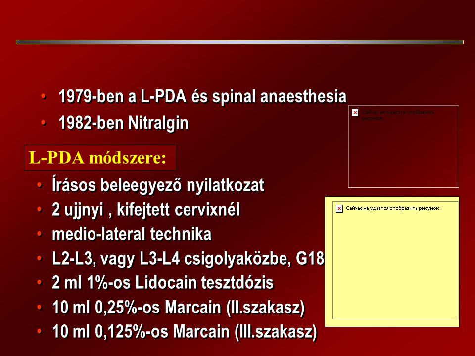 1979-ben a L-PDA és spinal anaesthesia