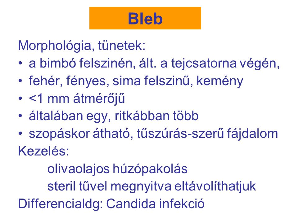 Bleb Morphológia, tünetek: