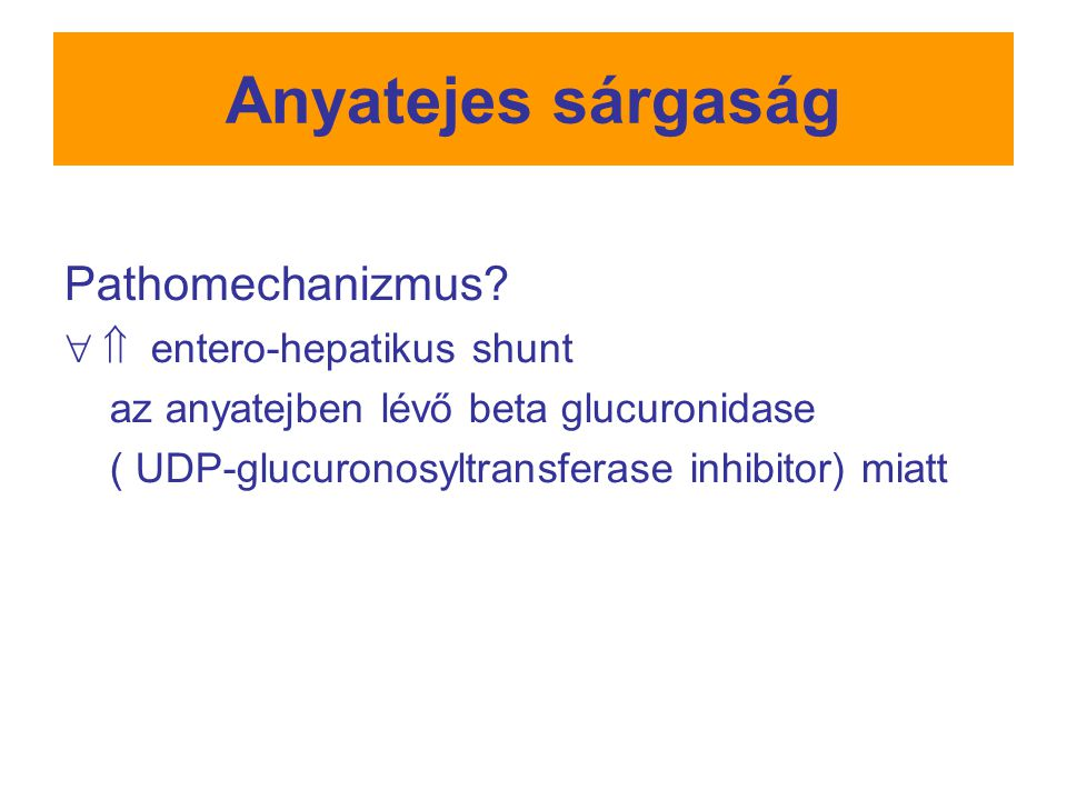 Anyatejes sárgaság Pathomechanizmus  entero-hepatikus shunt
