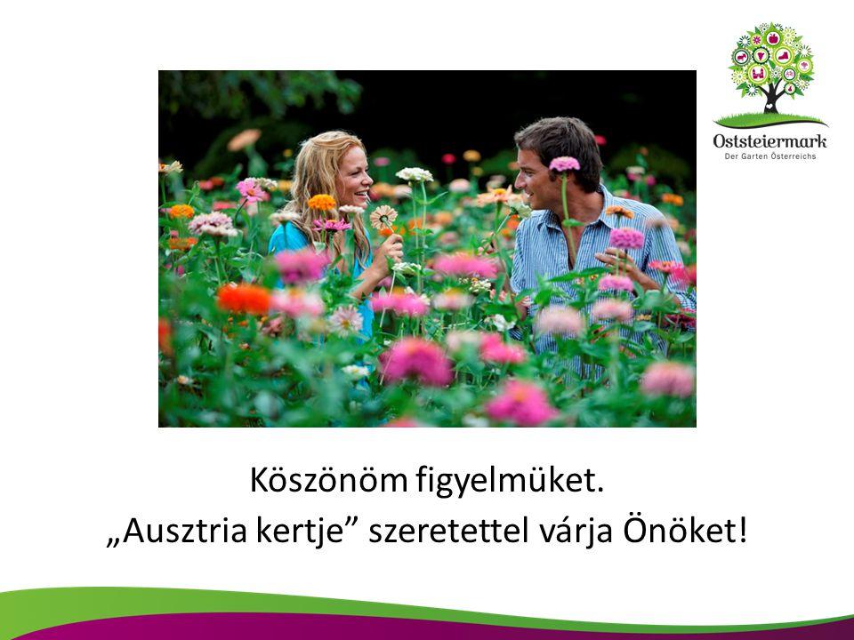 """""""Ausztria kertje szeretettel várja Önöket!"""