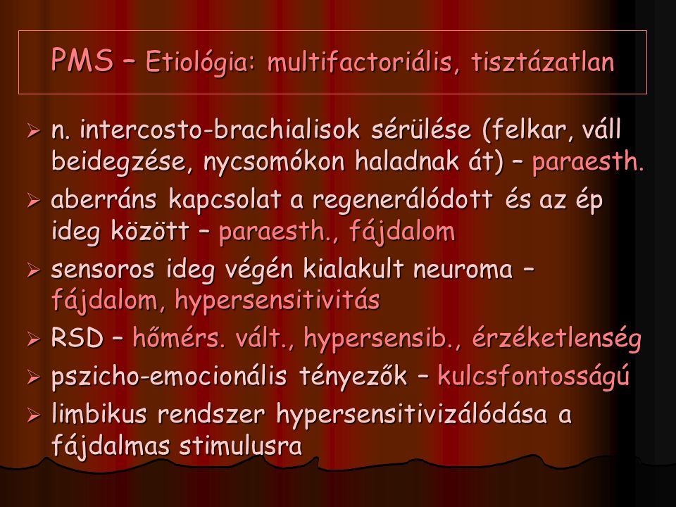 PMS – Etiológia: multifactoriális, tisztázatlan