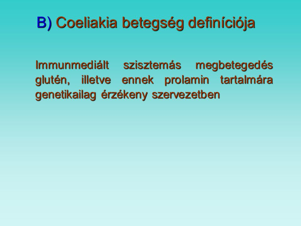 B) Coeliakia betegség definíciója