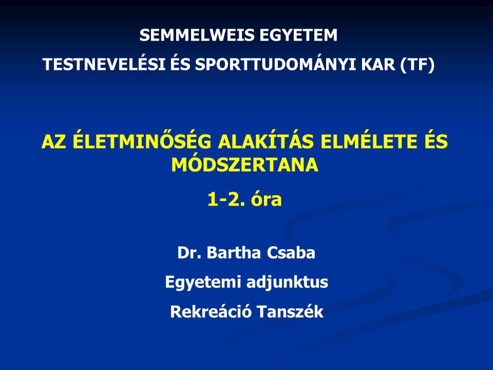 AZ ÉLETMINŐSÉG ALAKÍTÁS ELMÉLETE ÉS MÓDSZERTANA 1-2. óra