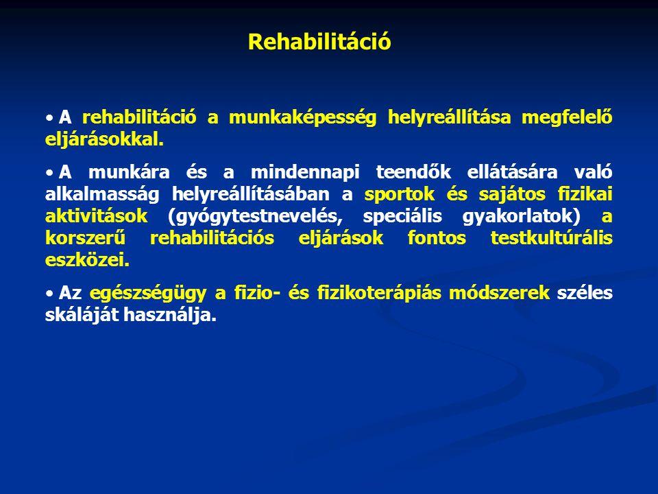 Rehabilitáció A rehabilitáció a munkaképesség helyreállítása megfelelő eljárásokkal.