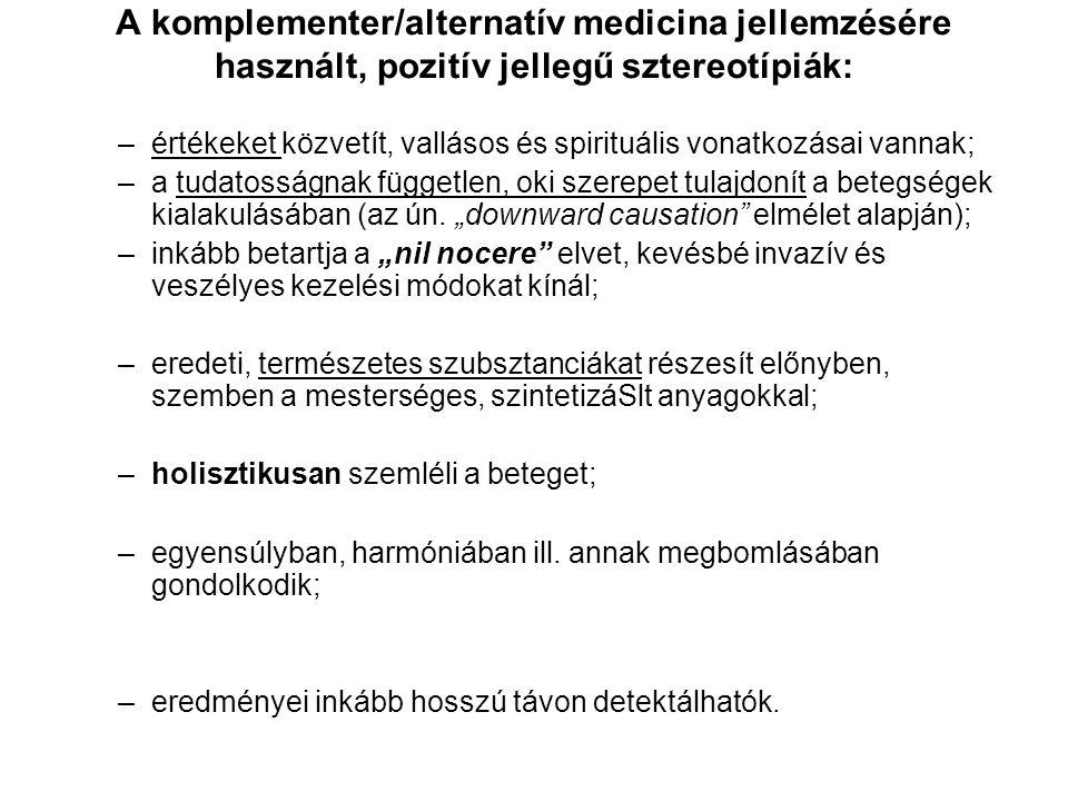 A komplementer/alternatív medicina jellemzésére használt, pozitív jellegű sztereotípiák:
