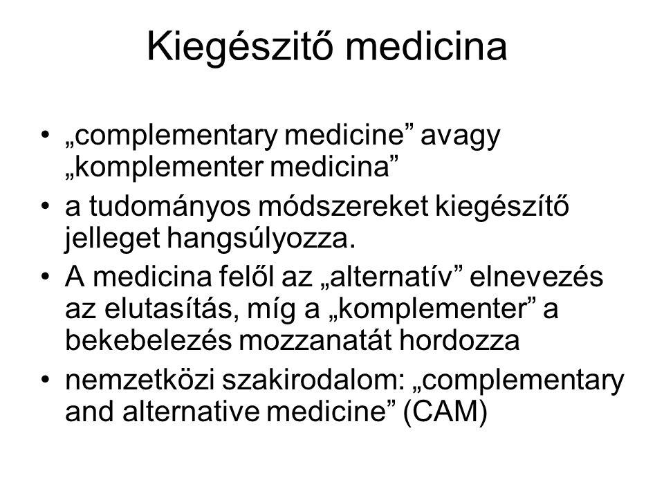 """Kiegészitő medicina """"complementary medicine avagy """"komplementer medicina a tudományos módszereket kiegészítő jelleget hangsúlyozza."""
