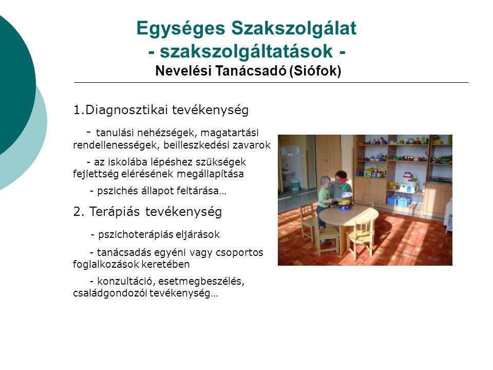Egységes Szakszolgálat - szakszolgáltatások - Nevelési Tanácsadó (Siófok)