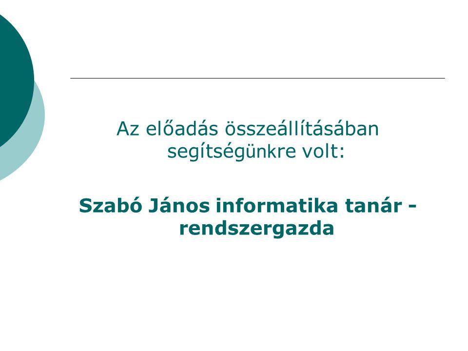 Szabó János informatika tanár - rendszergazda