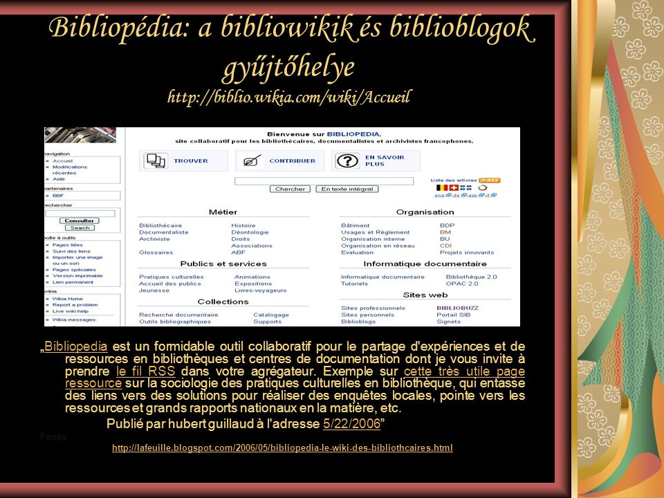 Bibliopédia: a bibliowikik és biblioblogok gyűjtőhelye http://biblio