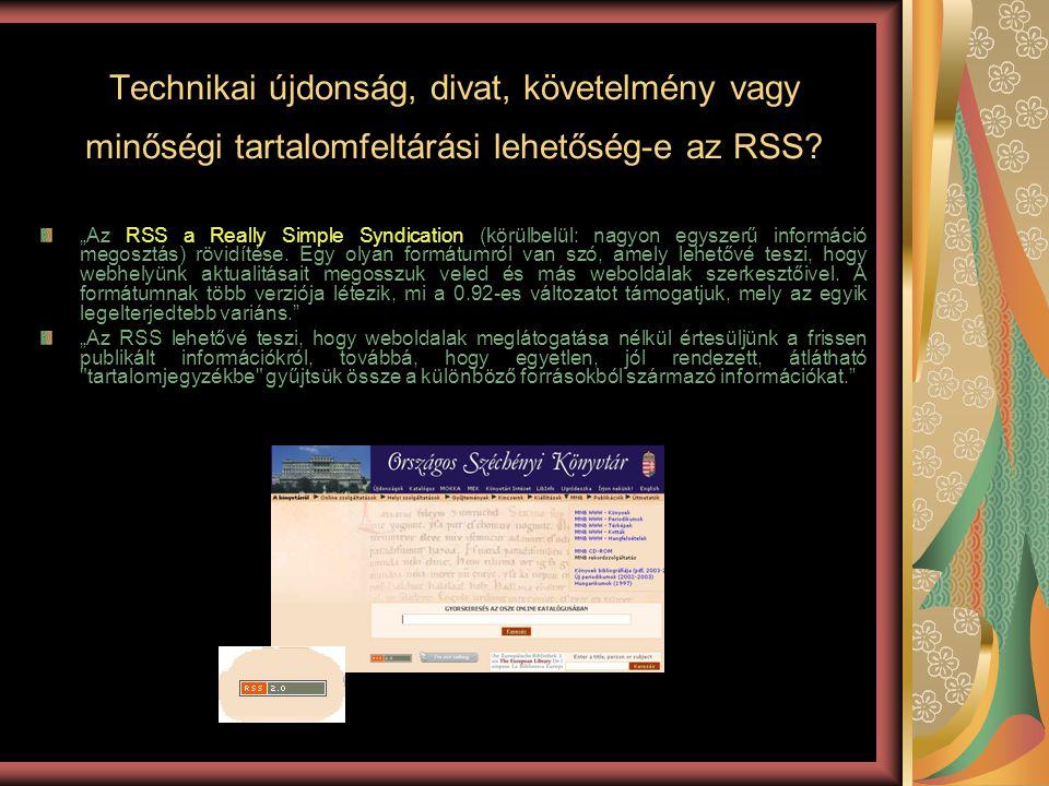 Technikai újdonság, divat, követelmény vagy minőségi tartalomfeltárási lehetőség-e az RSS