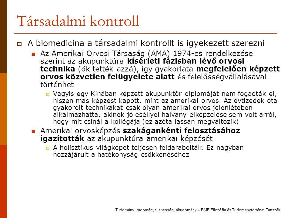 Társadalmi kontroll A biomedicina a társadalmi kontrollt is igyekezett szerezni.