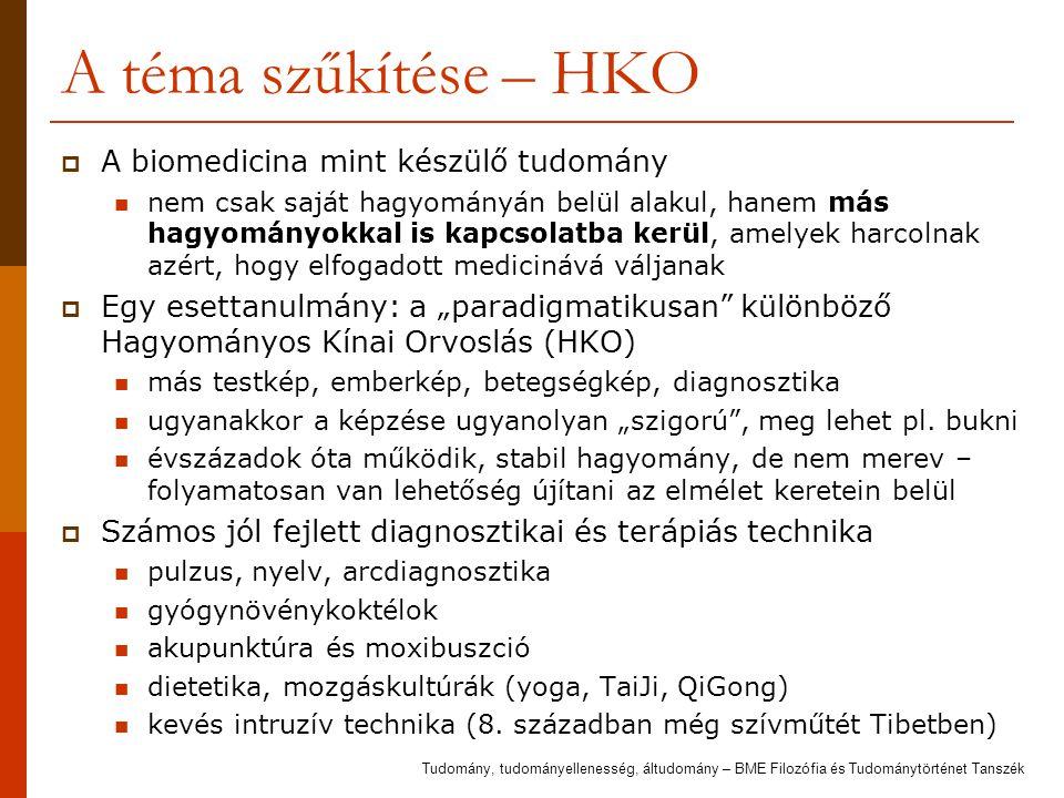 A téma szűkítése – HKO A biomedicina mint készülő tudomány