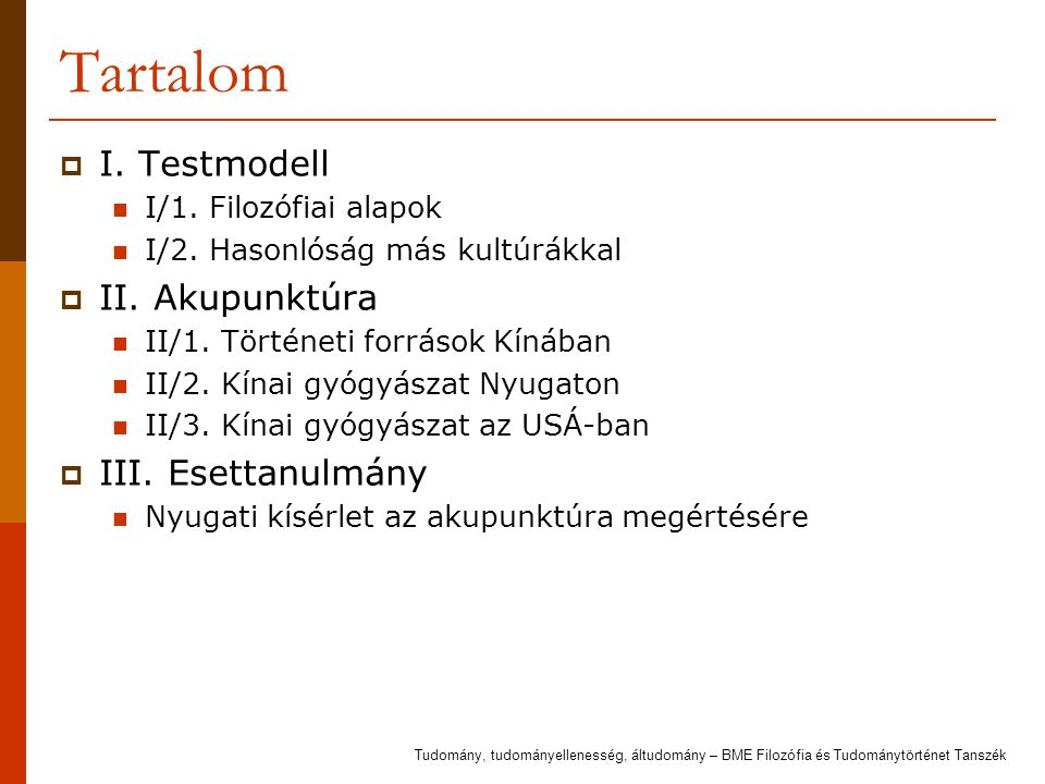 Tartalom I. Testmodell II. Akupunktúra III. Esettanulmány