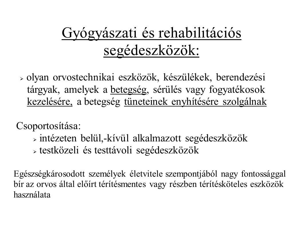 Gyógyászati és rehabilitációs segédeszközök: