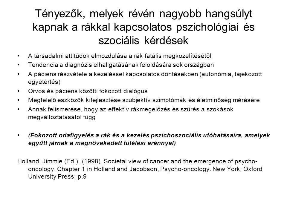 Tényezők, melyek révén nagyobb hangsúlyt kapnak a rákkal kapcsolatos pszichológiai és szociális kérdések
