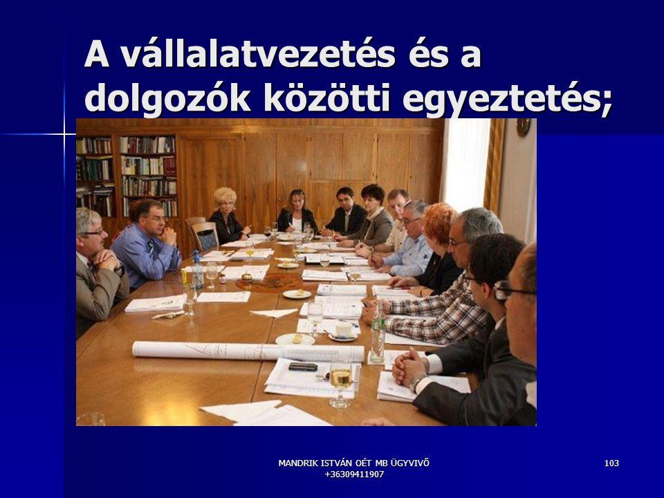 A vállalatvezetés és a dolgozók közötti egyeztetés;