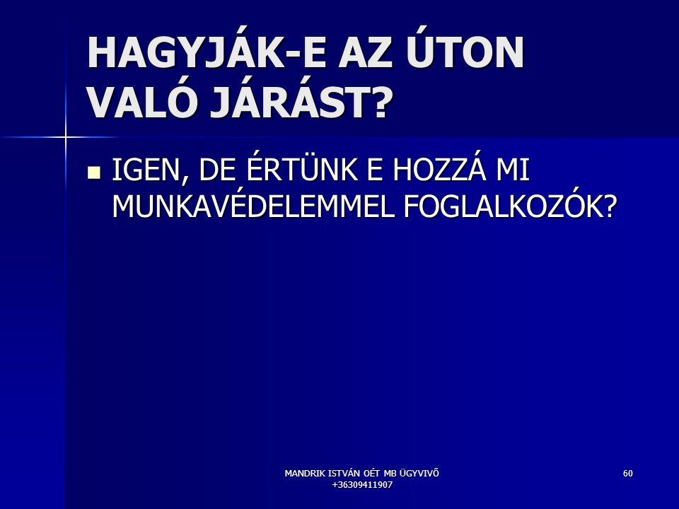 HAGYJÁK-E AZ ÚTON VALÓ JÁRÁST