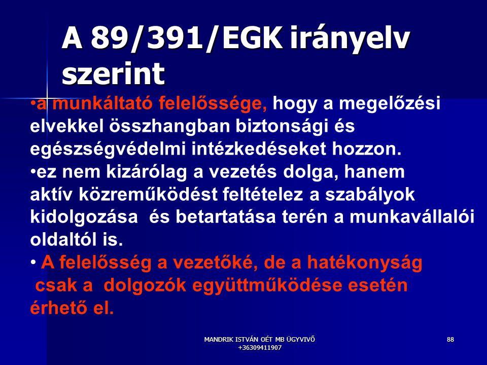 A 89/391/EGK irányelv szerint