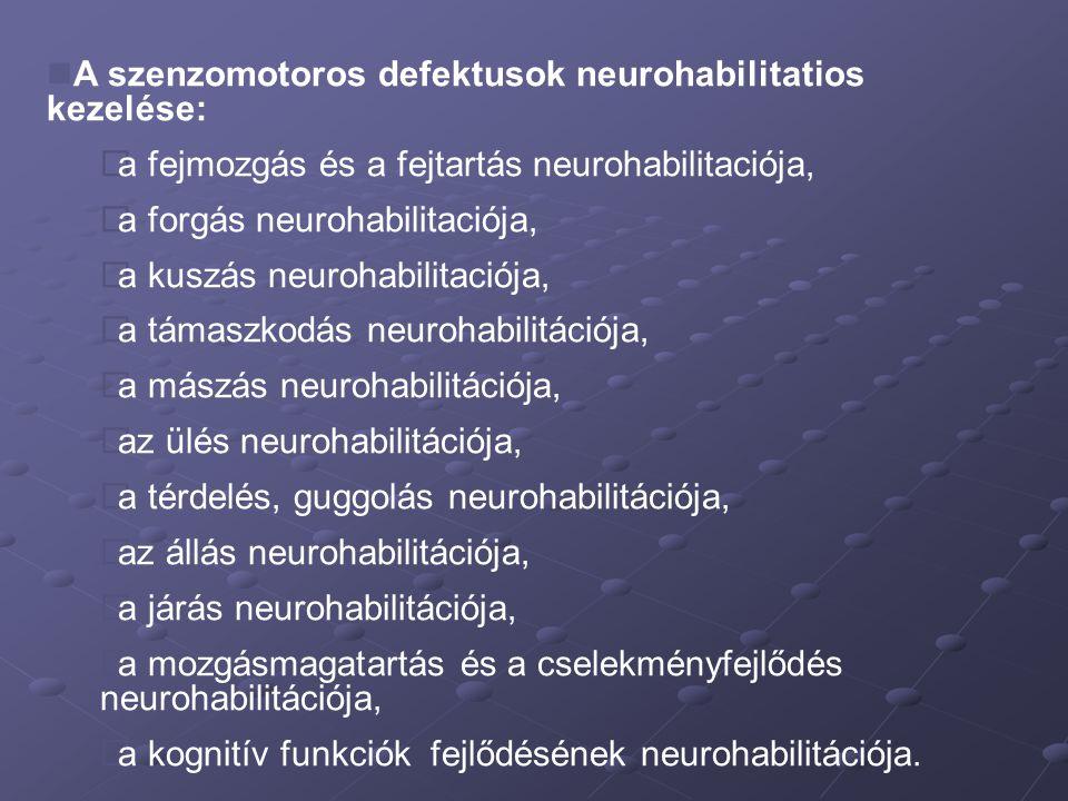 A szenzomotoros defektusok neurohabilitatios kezelése: