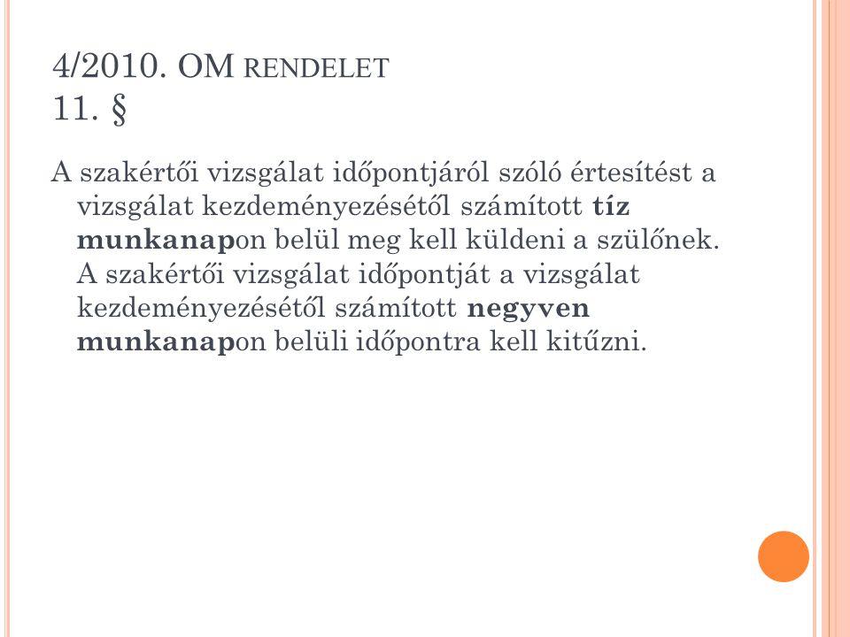 4/2010. OM rendelet 11. §