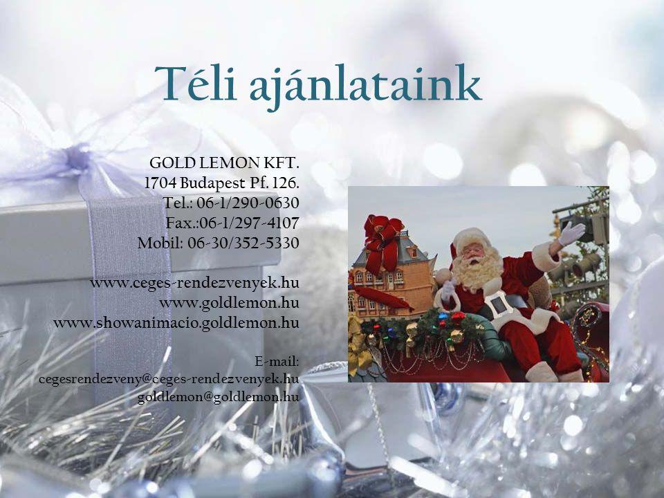 Téli ajánlataink GOLD LEMON KFT. 1704 Budapest Pf. 126.