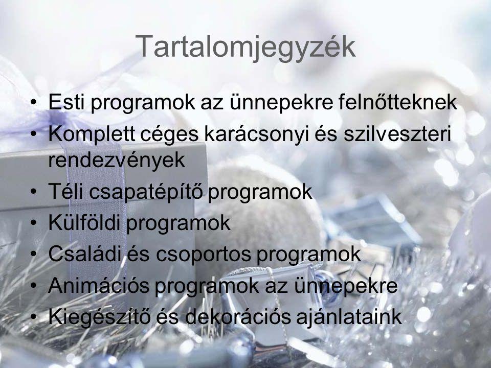 Tartalomjegyzék Esti programok az ünnepekre felnőtteknek