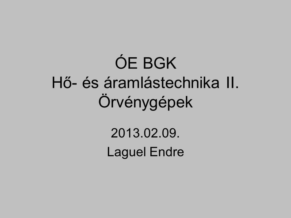 ÓE BGK Hő- és áramlástechnika II. Örvénygépek