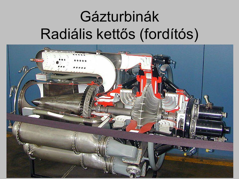 Gázturbinák Radiális kettős (fordítós)