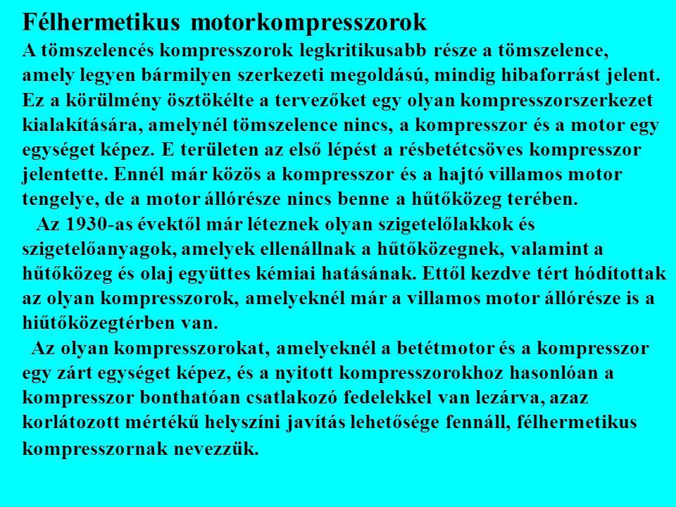 Félhermetikus motorkompresszorok