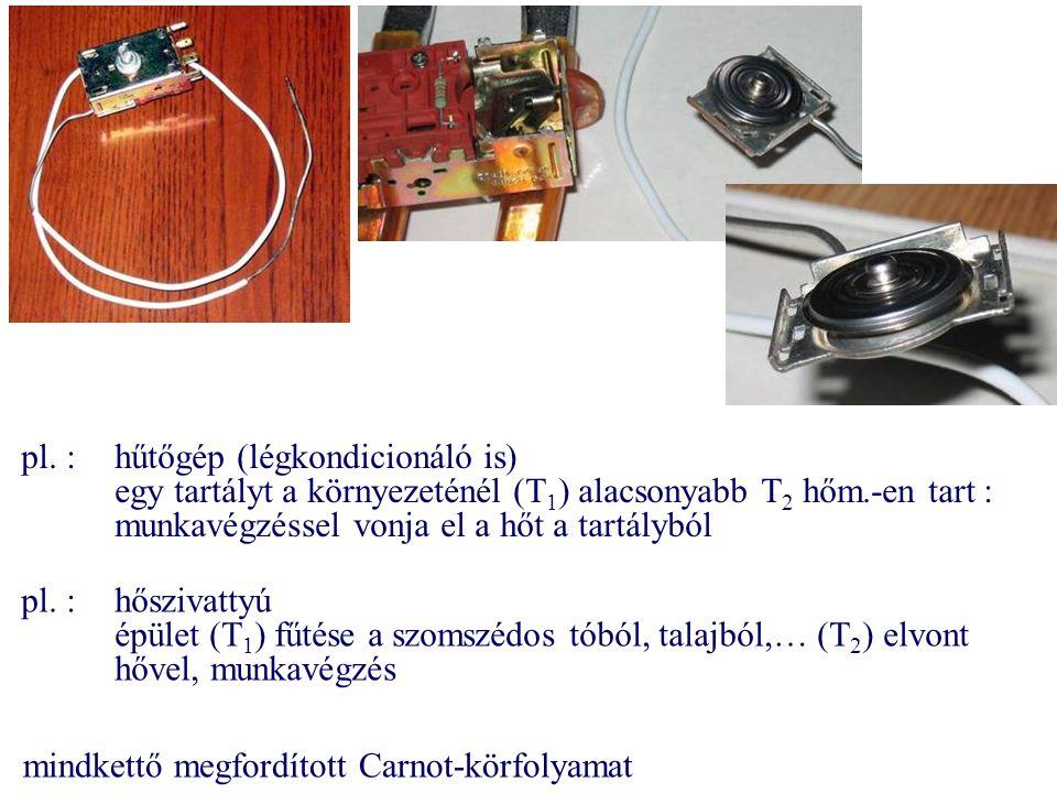 pl. : hűtőgép (légkondicionáló is)
