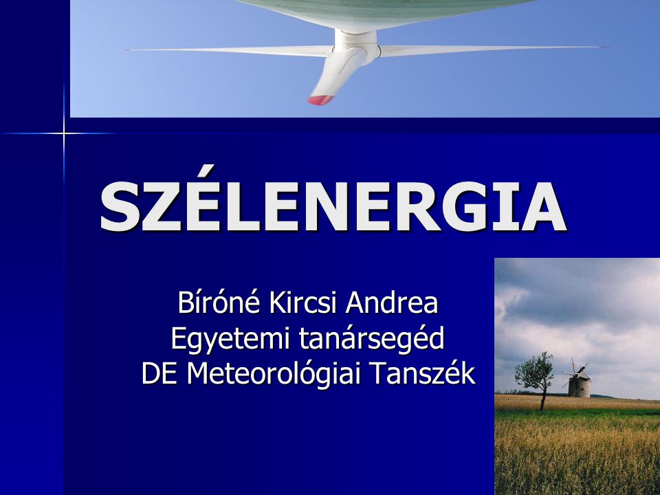 Bíróné Kircsi Andrea Egyetemi tanársegéd DE Meteorológiai Tanszék