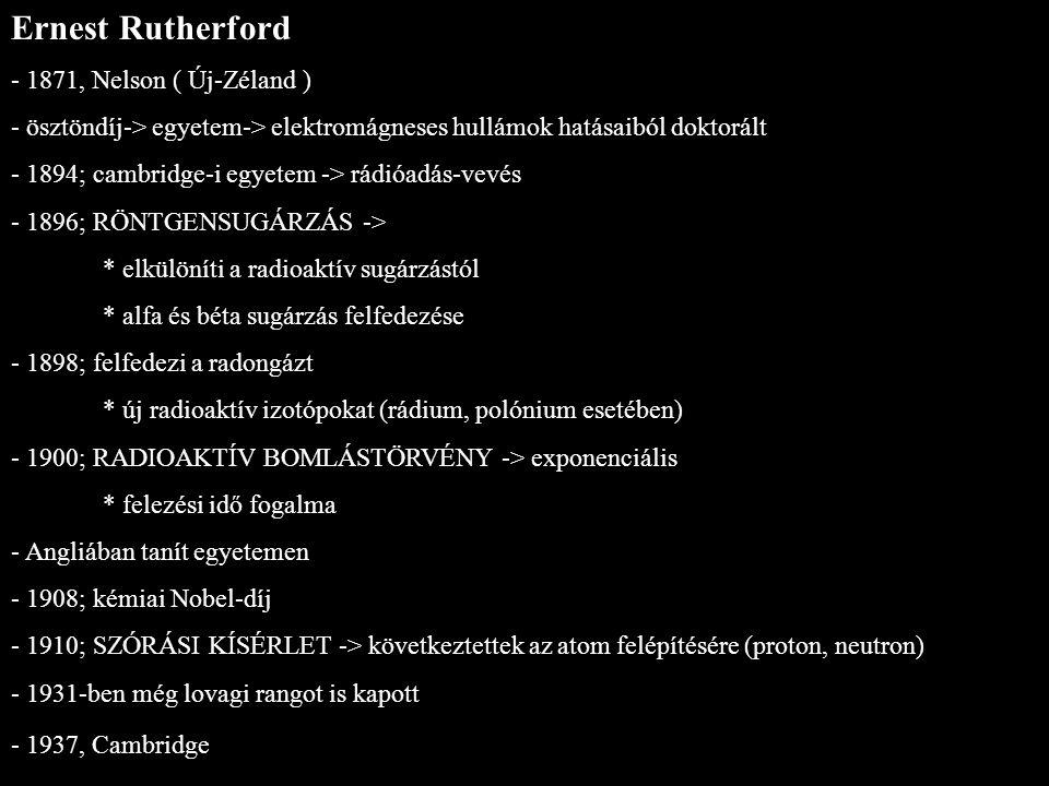 Ernest Rutherford - 1871, Nelson ( Új-Zéland )