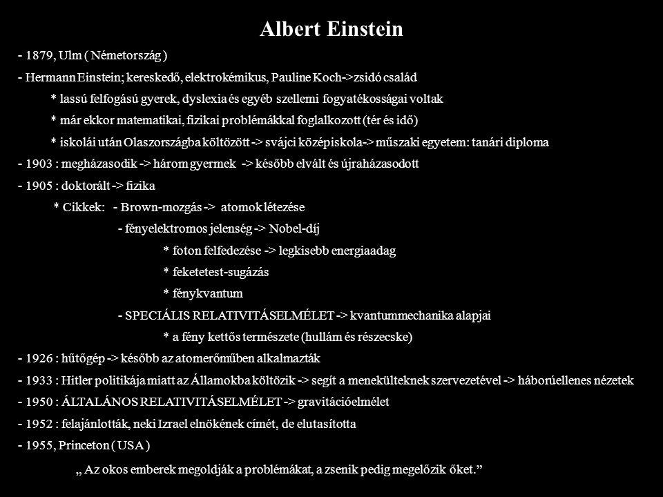 Albert Einstein - 1879, Ulm ( Németország )