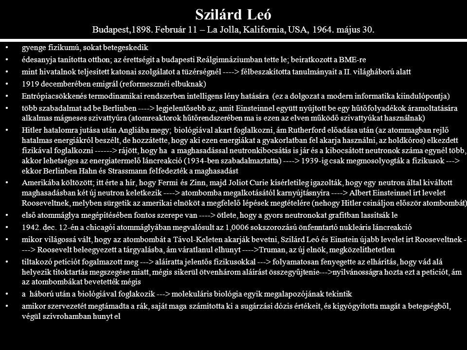 Szilárd Leó Budapest,1898. Február 11 – La Jolla, Kalifornia, USA, 1964. május 30.