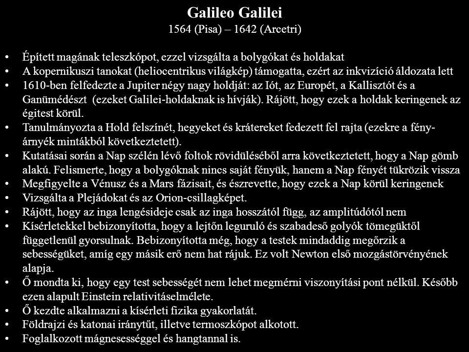Galileo Galilei 1564 (Pisa) – 1642 (Arcetri)