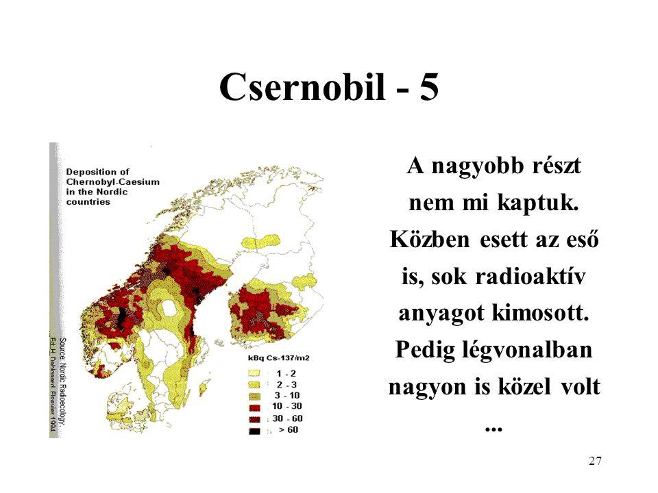 Csernobil - 5 A nagyobb részt nem mi kaptuk.