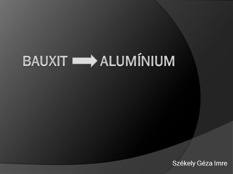 Bauxit Alumínium Székely Géza Imre