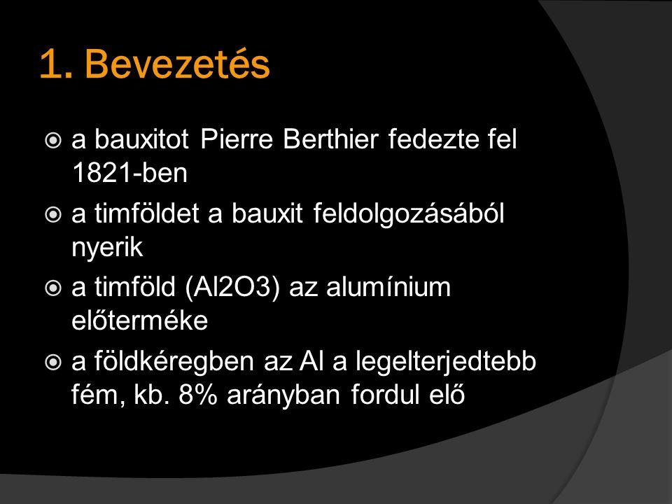 1. Bevezetés a bauxitot Pierre Berthier fedezte fel 1821-ben