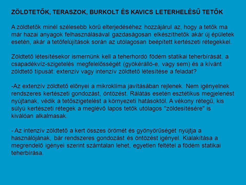 ZÖLDTETŐK, TERASZOK, BURKOLT ÉS KAVICS LETERHELÉSŰ TETŐK